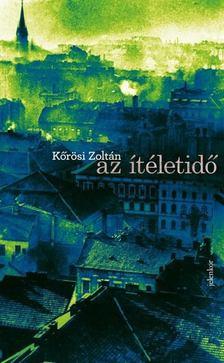 Kőrösi Zoltán - az ítéletidő [antikvár]