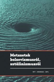 Gyarmati György, Pihurik Judit (szerk.) - Metszetek bolsevizmusról, sztálinizmusról [eKönyv: pdf]