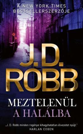 J. D. Robb - Meztelenül a halálba