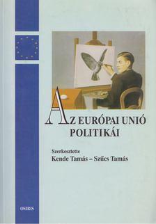 Kende Tamás, Szűcs Tamás - Az Európai Unió politikái [antikvár]