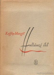 Kaffka Margit - Hullámzó élet [antikvár]