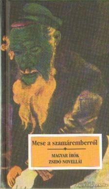 Kőrössi P. József - Mese a szamáremberről [antikvár]