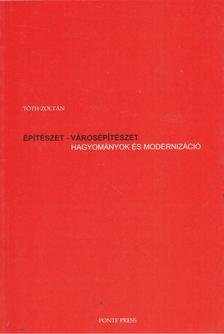Tóth Zoltán - Építészet - városépítészet [antikvár]