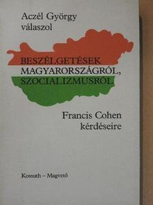 Aczél György - Beszélgetések Magyarországról, szocializmusról [antikvár]