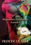 Francesca H. Nielk - Megsebzett a kezdetektől: Scarlett I.