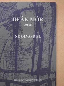Deák Mór - Ne olvasd el (dedikált példány) [antikvár]