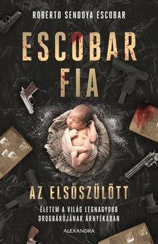Roberto Sendoya Escobar - Escobar fia: az elsőszülött