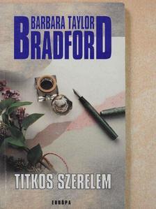 Barbara Taylor Bradford - Titkos szerelem [antikvár]