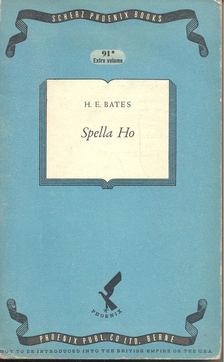 H. E. Bates - Spella Ho [antikvár]