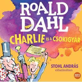 Roald Dahl - Charlie és a csokigyár - Hangoskönyv