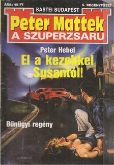 Hebel, Peter - El a kezekkel Susantól! [antikvár]