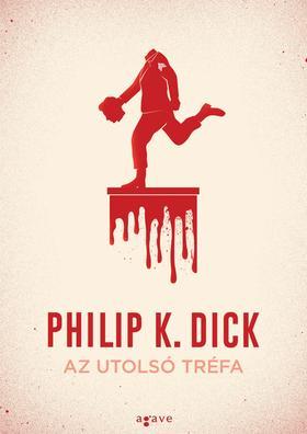 Philip K. Dick - Az utolsó tréfa