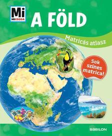 Mi MICSODA Matricás atlasz - A Föld