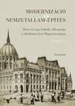 (szerk.) Csibi Norbert - Schwarczwölder Ádám - Modernizáció és nemzetállam-építés [eKönyv: pdf]