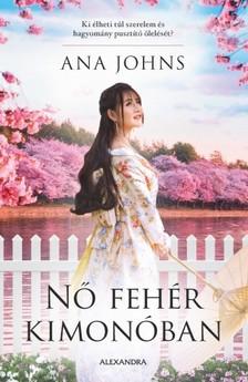 Ana Johns - Nő fehér kimonóban [eKönyv: epub, mobi]