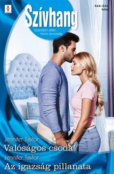 Taylor Jennifer Taylor; Jennifer - Szívhang 644.-645. - Valóságos csoda!; Az igazság pillanata [eKönyv: epub, mobi]
