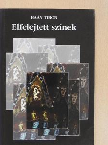 Baán Tibor - Elfelejtett színek (dedikált példány) [antikvár]
