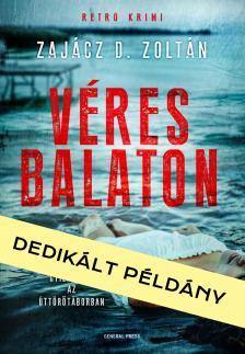 Zajácz D. Zoltán - Véres Balaton - DEDIKÁLT