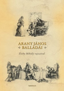 Arany János - Arany János balladái-Zichy Mihály rajzaival [eKönyv: epub, mobi]