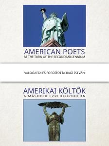 Bagi István (szerk.) - Amerikai költők a második ezredfordulón