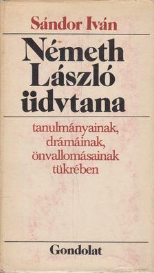 SÁNDOR IVÁN - Németh László üdvtana [antikvár]