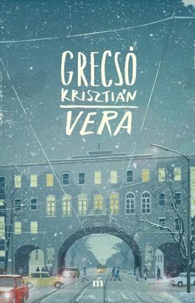 GRECSÓ KRISZTIÁN - Vera [eKönyv: epub, mobi]