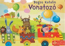 Bogos Katalin - Vonatozó [antikvár]
