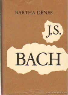 Bartha Dénes - J. S. Bach [antikvár]
