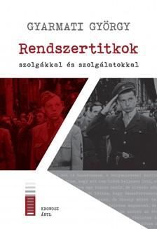 Gyarmati György - Rendszertitkok - szolgákkal és szolgálatokkal [eKönyv: pdf]