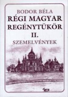 Bodor Béla - Régi magyar regénytükör II [antikvár]