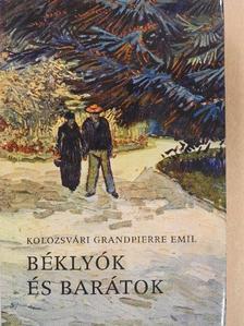 Kolozsvári Grandpierre Emil - Béklyók és barátok [antikvár]