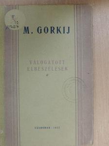 Maxim Gorkij - Válogatott elbeszélések [antikvár]