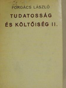 Forgács László - Tudatosság és költőiség II. (töredék) [antikvár]
