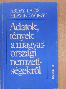 Arday Lajos - Adatok, tények a magyarországi nemzetiségekről [antikvár]