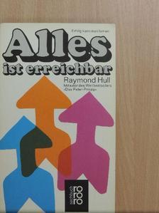 Raymond Hull - Alles ist erreichbar [antikvár]
