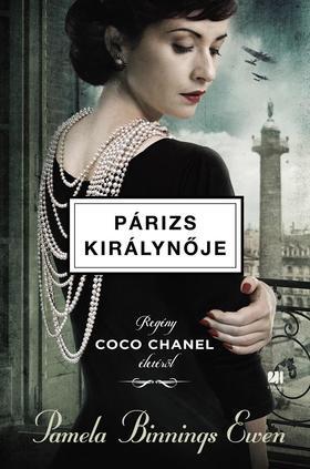 Pamela Binnings Ewen - Párizs királynője - Regény Coco Chanel életéről