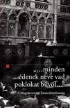 """Ligeti Dávid, Vörös Boldizsár (szerk.) - """"...minden édenek neve vad poklokat büvöl..."""" - A Magyarországi Tanácsköztársaság"""