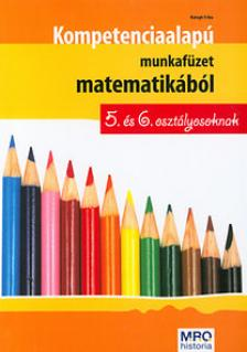 Balogh Erika - KOMPETENCIAALAPÚ MUNKAFÜZET MATEMATIKÁBÓL 5. ÉS 6. OSZT. (ÚJ!)