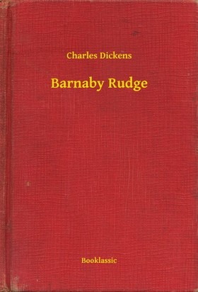 Charles Dickens - Barnaby Rudge
