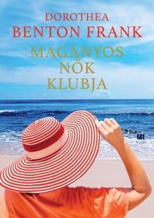 Dorothea Benton Frank - Magányos nők klubja [eKönyv: epub, mobi]