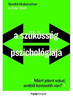 Sendhil Mullainathan, Eldar Shafir - A szűkösség pszichológiája [eKönyv: epub, mobi]