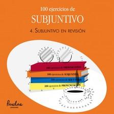 Betsabé Gallego Giráldez, Liliana Cristina Podadera, Mercedes Bertolá Urgorri, Parolas Languages - 100 ejercicios de subjuntivo - 4. Subjuntivo en revisión [eKönyv: epub, mobi]