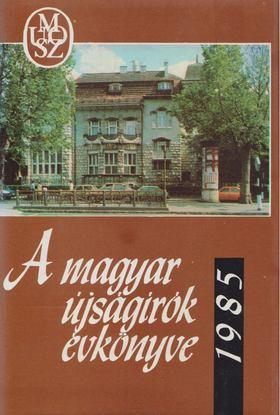Flanek Tibor - A magyar újságírók évkönyve 1985 [antikvár]