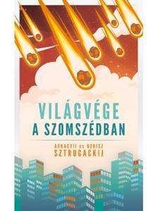 Arkagyij és Borisz Sztrugackij - Világvége a szomszédban