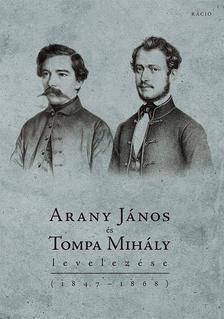 szerk. Kiczenko Judit - Arany János és Tompa Mihály levelezése (1847-1868),