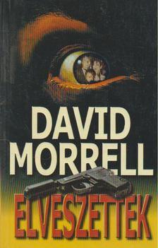 David Morrell - Elveszettek [antikvár]