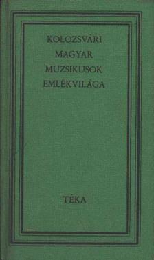 Lakatos. István - Kolozsvári Magyar muzsikusok emlékvilága [antikvár]