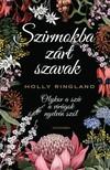 Holly Ringland - Szirmokba zárt szavak [eKönyv: epub, mobi]