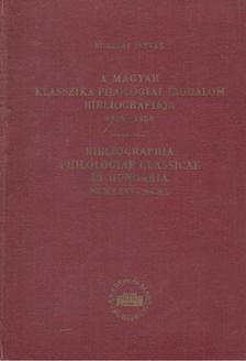 Borzsák István - A magyar klasszika-filológiai irodalom bibliográfiája 1926-1950 [antikvár]