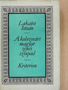 Lakatos István - A kolozsvári magyar zenés színpad [antikvár]